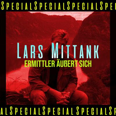 Dunkelkammer – Ein True Crime Podcast - SPECIAL: Vermisstenfall Lars Mittank – Privatermittler im Interview (Teil 1)