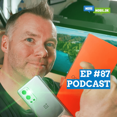 MereMobil.dk - EP #87: Min mening om OnePlus 9 Pro på 5 minutter (lyd-test)