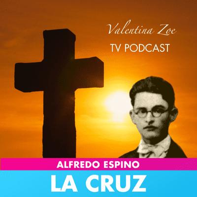 Valentina Zoe - LA CRUZ ALFREDO ESPINO ✝️👵   La Cruz Poema de Alfredo Espino   Valentina Zoe Poesía
