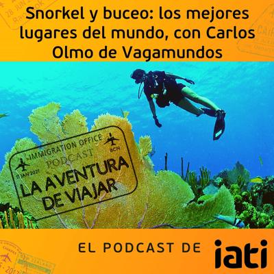 La aventura de viajar - Snorkel y buceo: los mejores lugares del mundo, con Carlos Olmo de Vagamundos | 8