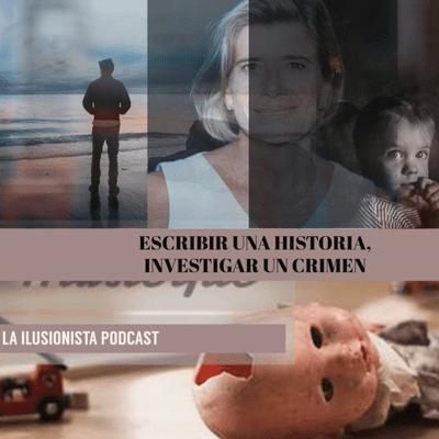La Ilusionista - La Ilusionista: Escribir una historia, investigar un crimen