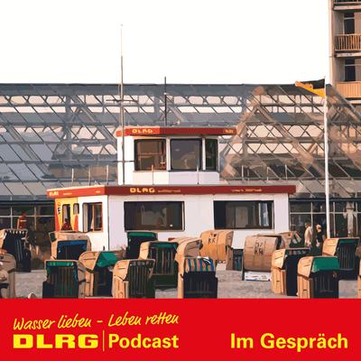 """DLRG Podcast - DLRG """"Im Gespräch"""" Folge 017 - Große Wirkung: Die wichtige Unterstützung der DLRG Förderer"""