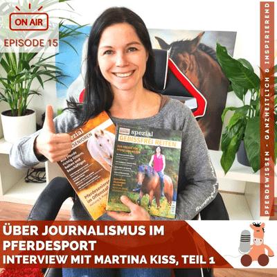 Pferdewissen - ganzheitlich & inspirierend mit Sandra Fencl - Über Journalismus im Pferdesport, Interview mit Martina Kiss, Teil 1