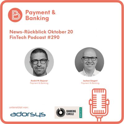 Payment & Banking Fintech Podcast - News-Rückblick Oktober 20