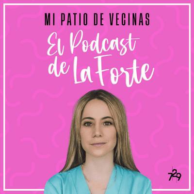 """MI PATIO DE VECINAS - EL PODCAST DE LA FORTE - ESTHER GÓMEZ: """"A veces no hay que salvar la vida al paciente, sino darle la mano y acompañarle"""""""