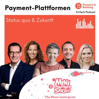 Payment & Banking Fintech Podcast - Payment-Plattformen: Status quo & Zukunft