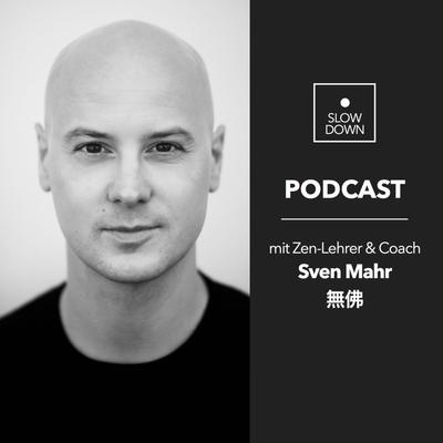 """Slow Down Podcast // mit Sven Mahr - Slow Down Podcast #3 Im Gespräch mit Business Coach Manuel Lenk zum Thema """"Change"""""""