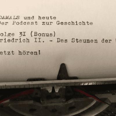 Folge 31 (Bonus) - Friedrich II. - Das Staunen der Welt
