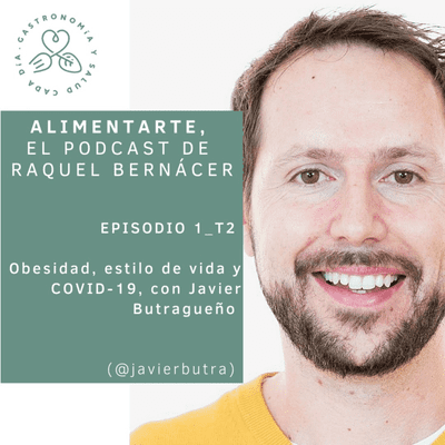 Alimentarte - T02-E01 Obesidad, estilo de vida y COVID-19, con Javier Butragueño