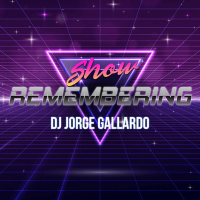 DJ Jorge Gallardo Radio - Remembering (Show 001) Low BPMS - From 95 To 103 BPMS
