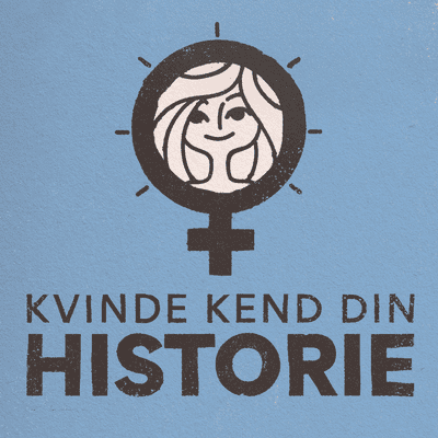 Kvinde Kend Din Historie  - podcast