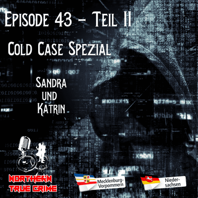 Northern True Crime - #43 (44) Teil 2 - Cold Case Spezial - Sandra und Katrin