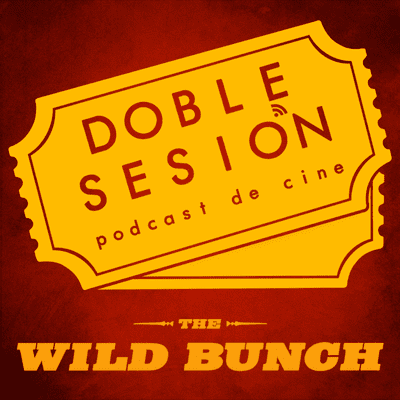 Doble Sesión Podcast de Cine - Grupo Salvaje (Sam Peckinpah, 1969)