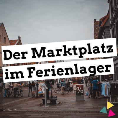 Jugendleiter-Podcast - Der Marktplatz im Ferienlager