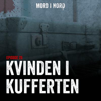 Mord i nord - Episode 29: Kvinden i kufferten