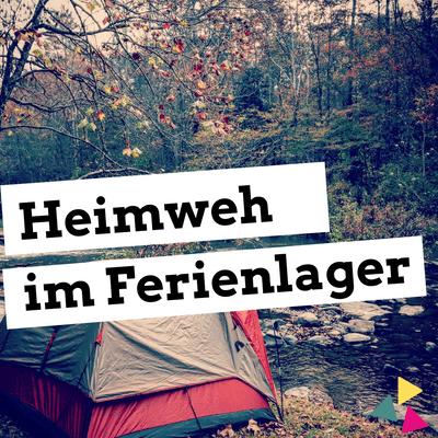 Jugendleiter-Podcast - Heimweh im Ferienlager