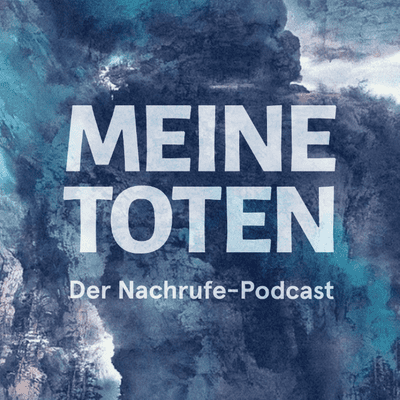 Meine Toten – der Nachrufe-Podcast - Katrin und Elias, die zu früh gegangen sind