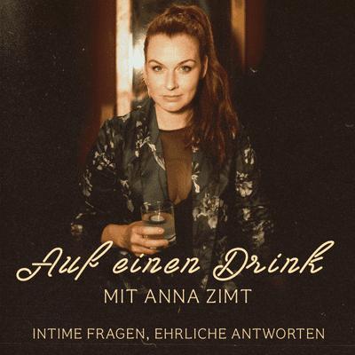 Auf einen Drink mit Anna Zimt - podcast