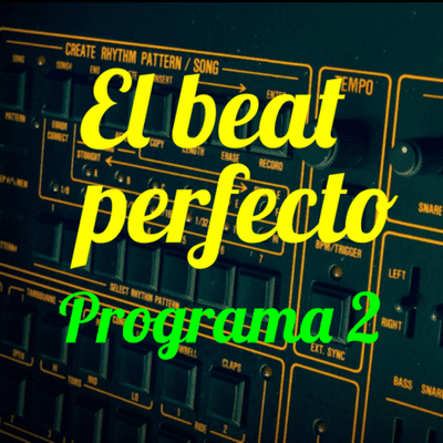 El beat perfecto - El beat perfecto - Programa 2: Jamie XX, Kelly Lee Owens, Sinead O'Brien, Chris Carter, Elderbrook, ChkChkChk y más...