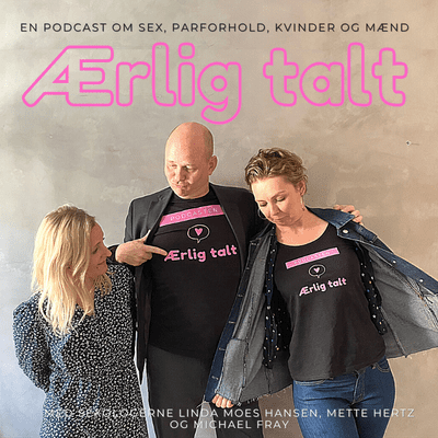 Ærlig talt - Episode 59 – At tale om sex og seksualitet med sit barn