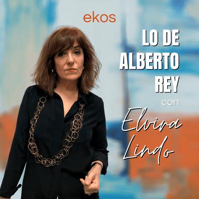 Lo de Alberto Rey - Lo de Elvira Lindo