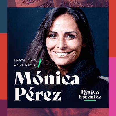 Pánico escénico - Mónica Pérez en Pánico Escénico