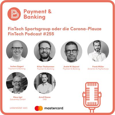 Payment & Banking Fintech Podcast - FinTech Sportgruppe oder die Corona-Plauze
