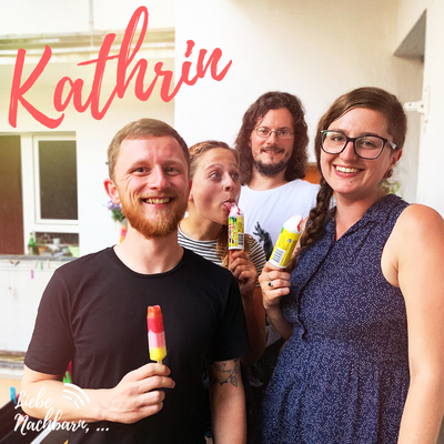 """Liebe Nachbarn - der Podcast um's Eck - Kathrin und die """"Kommune Ost"""""""