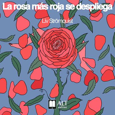 La rosa más roja se despliega - podcast