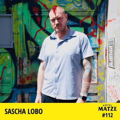 Hotel Matze - Sascha Lobo – Wie hat sich dein Leben verändert?