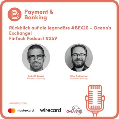 Payment & Banking Fintech Podcast - Rückblick auf die legendäre BEX 20 – Ocean's Exchange!