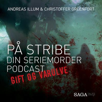 På stribe - din seriemorderpodcast - Gift og varulve