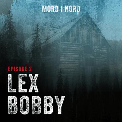 Mord i nord - Episode 2: Lex Bobby