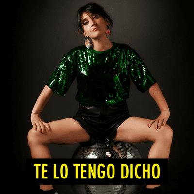 TE LO TENGO DICHO - TE LO TENGO DICHO #17 - Septiembre 2020