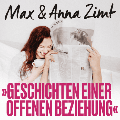 Max & Anna Zimt - Geschichten einer offenen Beziehung - Der Promi - Sexting vs. Realitätscheck