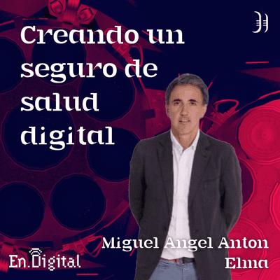 Growth y negocios digitales 🚀 Product Hackers - #186 – Creando un seguro de salud digital con Miguel Ángel Antón de Elma