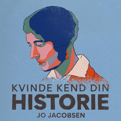Kvinde Kend Din Historie  - S2 - Episode 2: Jo Jacobsen – Carlsbergfruen der blev seksualreformator
