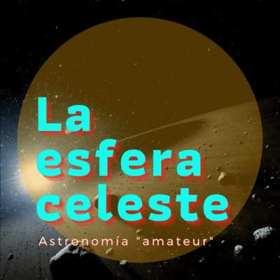 La Esfera Celeste Astronomía - Asteroides, curvas, gráficas polares y astroturismo con Faustino García