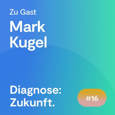 Diagnose: Zukunft - Der Experten Podcast - #66 Für die Digitalisierung der Medizin spielt das Weltall eine wichtige Rolle