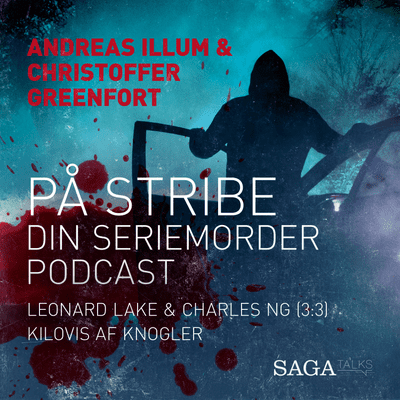 På stribe - din seriemorderpodcast - Leonard Lake & Charles Ng 3:3