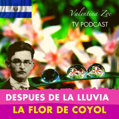 Valentina Zoe - AL ENTREABRIRSE LA FLOR DE COYOL ALFREDO ESPINO🌸   Despues de la Lluvia Alfredo Espino🌦️   Poesía