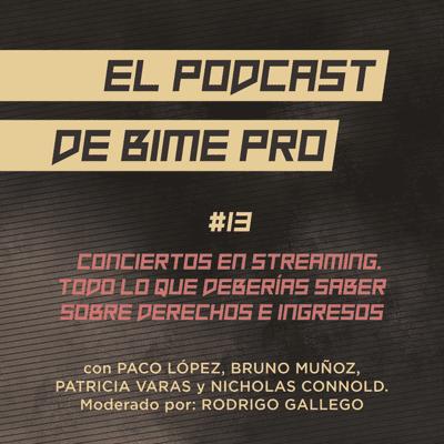 El podcast de BIME PRO - #13 - Conciertos en streaming. Todo lo que deberías saber sobre derechos e ingresos.