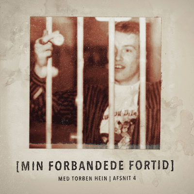 Min forbandede fortid - Episode 4: 14 år bag tremmer