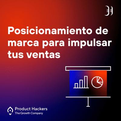 Growth y negocios digitales 🚀 Product Hackers - Estrategia de posicionamiento con el Positioning Canvas