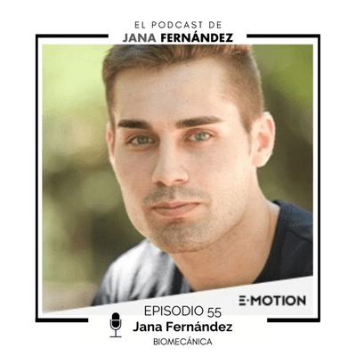 El podcast de Jana Fernández - Todo sobre la biomecánica y su importancia para nuestra salud, con Iván Sánchez Paz