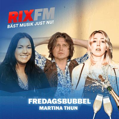 Martina Thun - Låtsläpp och hjärnsläpp i veckans Fredagsbubbel!