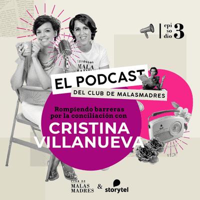Club de Malasmadres - Rompiendo barreras por la conciliación con Cristina Villanueva