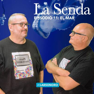 La Senda - La Senda T1 E11: EL MAR