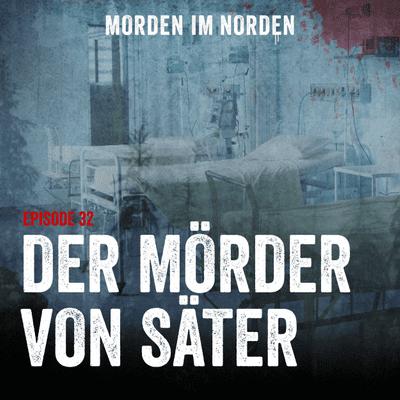 Morden im Norden - Episode 32: Der Mörder von Säter