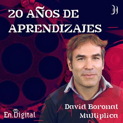 Growth y negocios digitales 🚀 Product Hackers - #165 –  20 años de aprendizajes con David Boronat de Multiplica